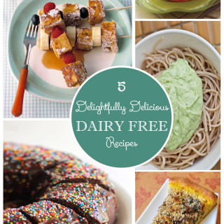 5 Delightfully Delicious Dairy Free Recipes